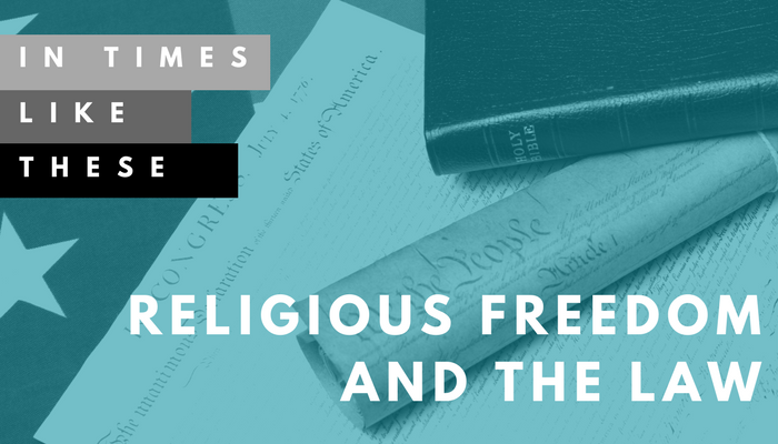 religious freedom law constitution interfaith in times like