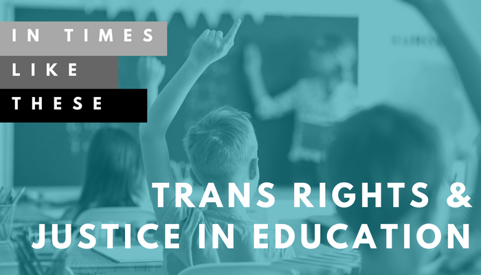 Trans Rights and Justice in Education
