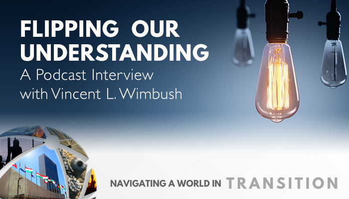 Flipping Our Understanding Podcast with Vincent L. Wimbush