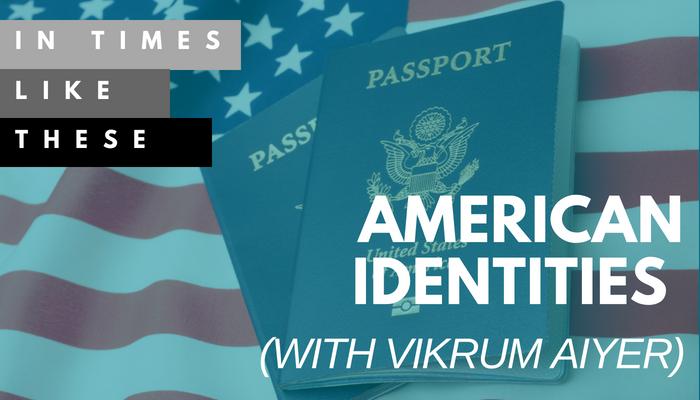 Vikrum Aiyer - American Identities